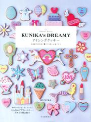 Sweets Artist KUNIKA's DREAMY アイシングクッキー お砂糖で夢を描く 甘く可愛いお菓子たち