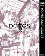 DOGS / BULLETS & CARNAGE ZERO