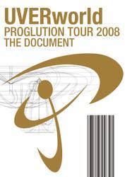UVERworld PROGLUTION TOUR 2008 THE DOCUMENT