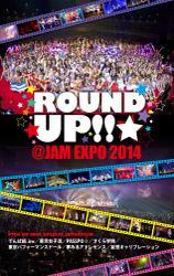 ROUND UP!! @JAM EXPO 2014