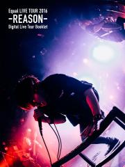 Equal LIVE TOUR 2016 -REASON- Digital Live Tour Booklet Type B