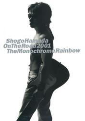 "ON THE ROAD 2001 ""THE MONOCHROME RAINBOW"""
