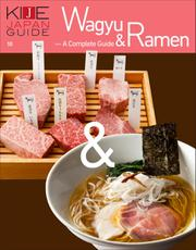 KIJE JAPAN GUIDE (vol.10 Wagyu & Ramen - A complete guide)