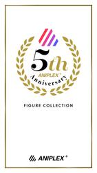 ANIPLEX+ 5th Anniversary FIGURE COLLECTION