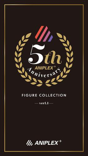 ANIPLEX+ 5th Anniversary FIGURE COLLECTION -ver1.1-
