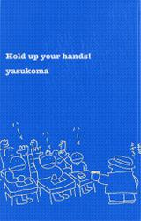 hold up your hands!
