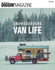 DIGGIN' MAGAZINE  (SPECIAL ISSUE SNOWBOARDERS VAN LIFE)