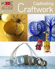 KIJE JAPAN GUIDE (vol.13 Captivating Craftwork)