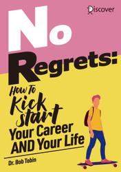 No Regrets: How To Kickstart Your CareerAND Your Life