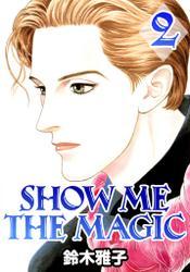 SHOW ME THE MAGIC 1